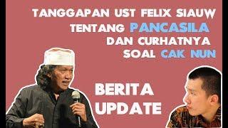 UPDATE - Tanggapan Ust Felix Siauw Tentang Pancasila dan Cak Nun