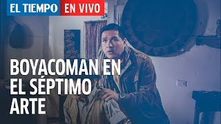 Boyacoman se estrena en el cine | EL TIEMPO