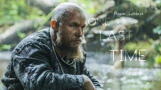 Vikings - Ragnar Lothbrok - One Last Time - Tribute