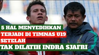 Video MENYEDIHKAN ! 5 Masalah ini Terjadi Setelah Timnas Indonesia U19 Tidak Lagi Diasuh Indra Sjafri MP3, 3GP, MP4, WEBM, AVI, FLV November 2017