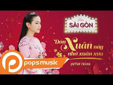 [Đêm Sài Gòn 2] Đón Xuân Này Nhớ Xuân Xưa - Quỳnh Trang - Thời lượng: 4 phút, 28 giây.