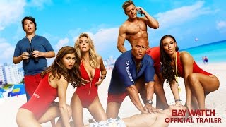 Baywatch - Official Trailer