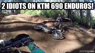 7. 2 IDIOTS RIDING KTM 690 ENDURO R's!