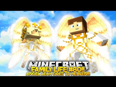 FAMILY LIFE (81)|| ANGEL BABY LEAH GOES TO HEAVEN!!!- Baby Leah Minecraft Roleplay!