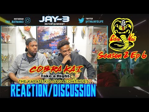 COBRA KAI Season 2 Ep 6-Take a Right- The Karate Kid Saga Continues Reaction/Discussion