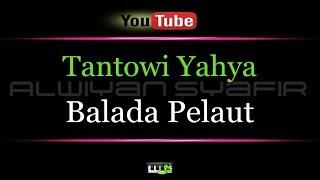 Video Karaoke Tantowi Yahya - Balada Pelaut MP3, 3GP, MP4, WEBM, AVI, FLV Juli 2018