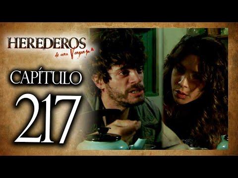 HEREDEROS DE UNA VENGANZA  - Capítulo 217 - ALTA DEFINICIÓN