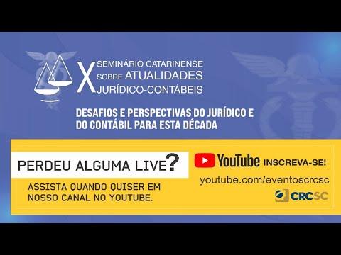 """X Seminário Catarinense sobre Atualidades Jurídico-Contábeis """"Desafios e perspectivas do jurídico e do contábil para esta década"""""""