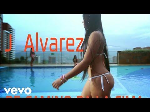 De Camino Pa La Cima - J Alvarez (Video)