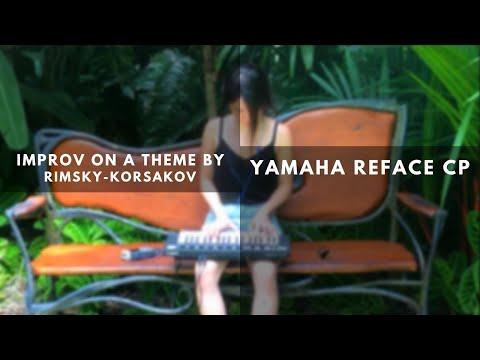Belle Chen - Yamaha Reface CP: Improvising on Rimsky-Korsakov