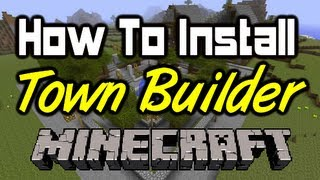 How To Install Town Builder Mod For Mac&PC (Quick and Simple) Minecraft Mod Install Tutorial