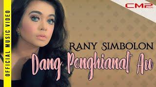 Download lagu Rany Simbolon Dang Penghianat Au Mp3