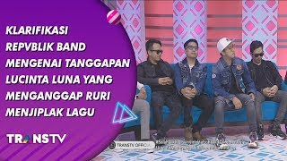 Video BROWNIS - Klarifikasi Republik Band Tentang Lucinta Luna Anggap Ruri Jiplak Lagu  (19/7/19) Part 1 MP3, 3GP, MP4, WEBM, AVI, FLV Juli 2019