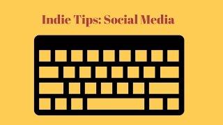 Indie Tips: Social Media