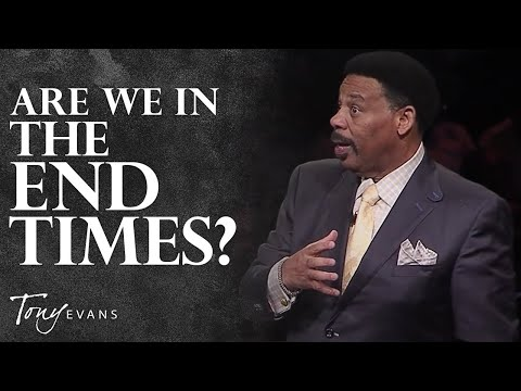 Prophecy & the End Times   Sermon by Tony Evans