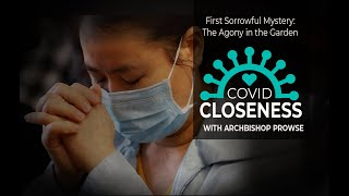 COVID Closeness: The First Sorrowful Mystery