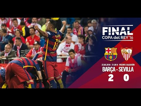Barcelona Vs Sevilla●  2-0 ●copa Del Rey Final  ● 22⁄05⁄2016