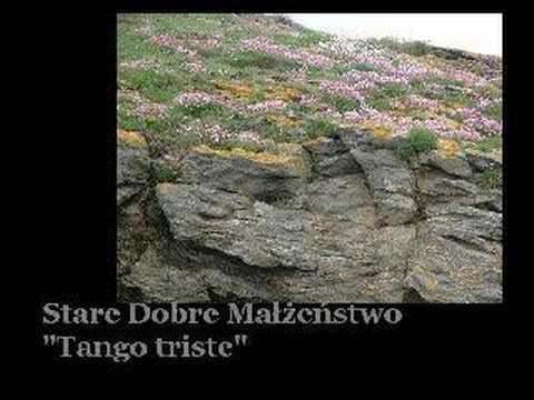 STARE DOBRE MAŁŻEŃSTWO - Tango triste (audio)