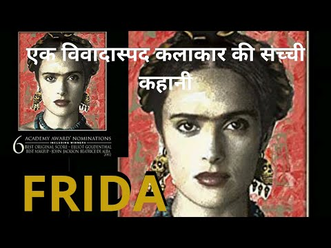 Frida (2002)|Story of bold and controversial artist Frida kahlo