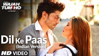 Dil Ke Paas Indian Version Video Song  Arijit Singh  Tulsi Kumar  T Series
