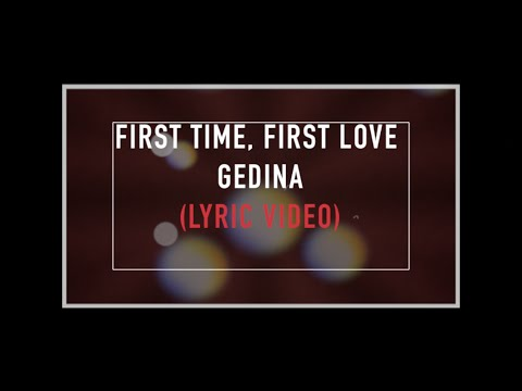 1MB Gedina First Time First Love Mp3 Download —