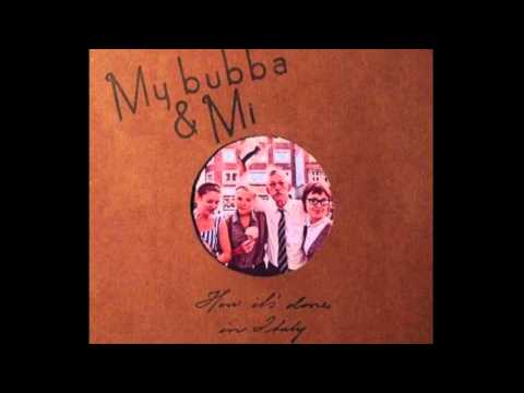 Bubba - How it's done in Italy, by My Bubba & Mi 1. Gone 2. Bubba's Blues 3. Stemengeene 4. Really Really 5. Satisfied Mind 6. I Will Never Love A Young Boy Again 7....