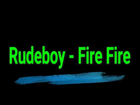 Lyrics Of Fire Fire By Rudeboy