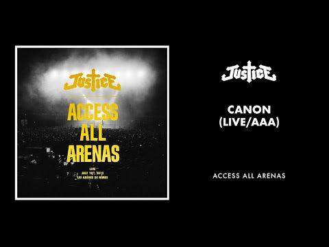 Justice - Canon (Live / AAA)