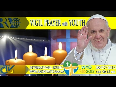 The Pope at Rio. Prayer Vigil with the young people