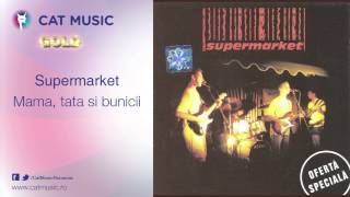 Supermarket - Mama, tata si bunicii