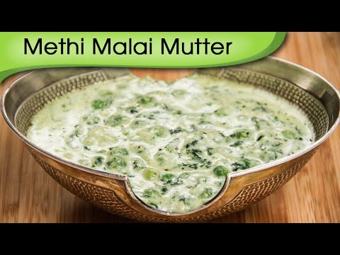 Methi Mutter Malai – Popular North Indian Punjabi Recipe By Ruchi Bharani