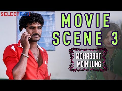 Movie Scene 3 - Mohabbat Mein Jung(nanna Ninna Prema Kathe) - Hindi Dubbed Movie | Vijay Raghavendra