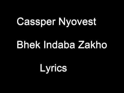 Cassper Nyovest - Bhek Indaba Zakho - Lyrics