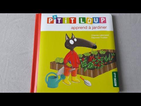 Histoire pour les petits : P'tit Loup apprend à jardiner