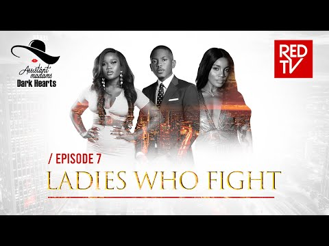 ASSISTANT MADAMS / DARK HEARTS / EP-7 / LADIES WHO FIGHT
