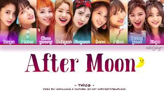 Video TWICE (트와이스) – AFTER MOON (Color Coded Lyrics Eng/Rom/Han/가사) MP3, 3GP, MP4, WEBM, AVI, FLV November 2018