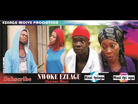 NWOKE EZEAGU 1- Latest Nigerian Igbo Movies