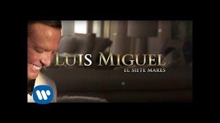 Luis Miguel - El Siete Mares (Lyric Video)