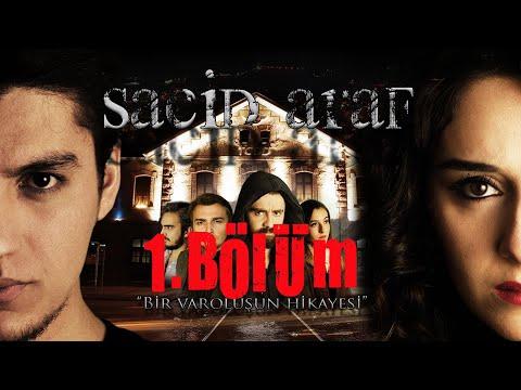 Sacid Araf | 1.BÖLÜM
