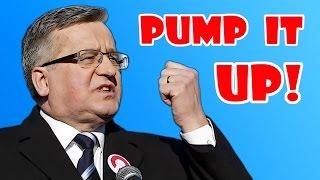 Bronisław Komorowski – Pump It Up