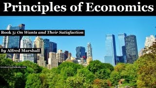 PRINCIPLES OF ECONOMICS by Alfred Marshall - Book 3 - FULL AudioBook | Greatest Audio Books