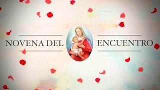 NOVENA DEL ENCUENTRO - DÍA 02