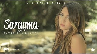 Sarima India  city photos : Sarayma - Entre tus brazos (Videoclip Oficial)