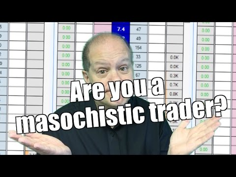 Are You A Masochistic Trader?