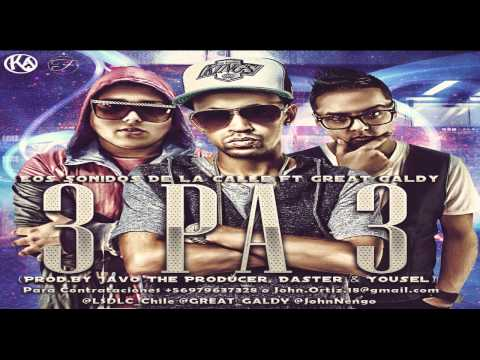 Los Sonidos De La Calle Ft Great Galdy  -  3 Pa 3 (Preview)