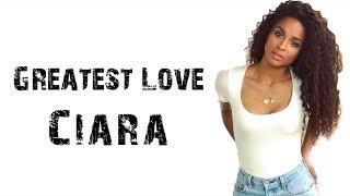 Ciara - Greatest Love [ Lyrics ]