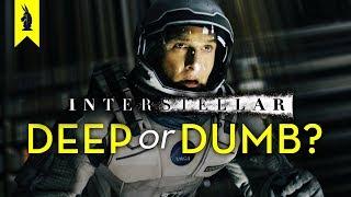 Video INTERSTELLAR: Is It Deep or Dumb? - Wisecrack Edition MP3, 3GP, MP4, WEBM, AVI, FLV Mei 2019
