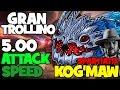 GRAN TROLLINO - 500 ATTACK SPEED KOG'MAW | 30 KILLS GAME | LEAGUE OF LEGENDS