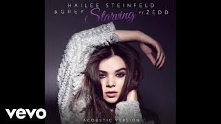 Hailee Steinfeld, Grey - Starving (Acoustic / Audio) ft. Zedd Video