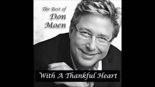 Video The Best of Don Moen  With a Thankful Heart 2004 Full album MP3, 3GP, MP4, WEBM, AVI, FLV Juli 2019